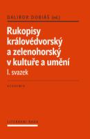 Výsledky výzkumu rukopisných mystifikací a jejich role při utváření národní české kultury v 19. století