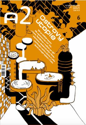 A2 kulturní čtrnáctideník 06/2021 - Ostrovy utopie