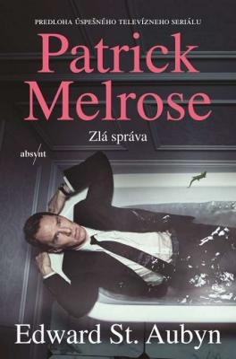 Patrick Melrose: Zlá správa