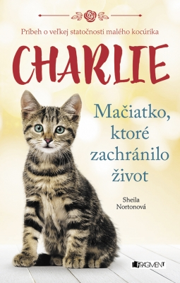 Charlie - mačiatko, ktoré zachránilo život