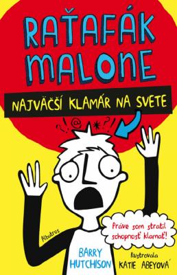 Raťafák Malone 1: Najväčší klamár na svete