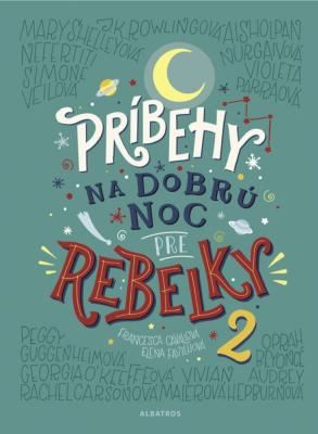 Príbehy na dobrú noc pre rebelky 2