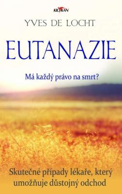 Eutanázie - Má každý právo na smrt?