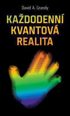 Každodenní kvantová realita