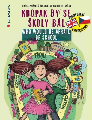 Kdopak by se školy bál/Who Would Be Afraid of School