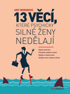 13 věcí, které psychicky silné ženy nedělají