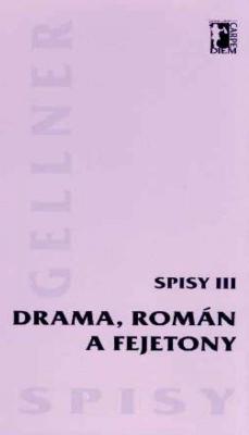 Drama, román a fejetony - Spisy III