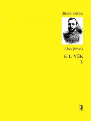 F. L. Věk I.