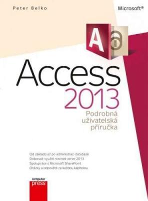 Microsoft Access 2013 Podrobná uživatelská příručka