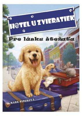 Hotel u zvieratiek - Pre lásku šteňaťa