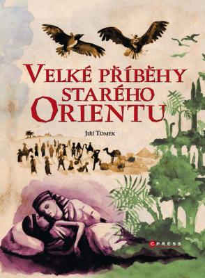 Velké příběhy starého Orientu