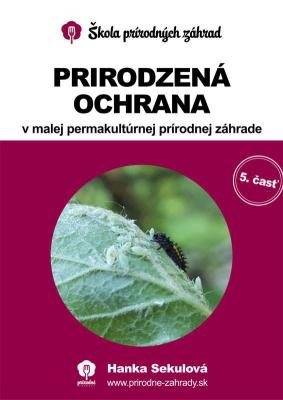 Prirodzená ochrana v malej permakultúrnej prírodnej záhrade