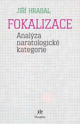 Fokalizace (Analýza naratologické kategorie)