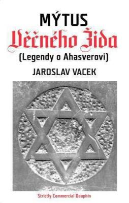 Mýtus věčného Žida (Legendy o Ahasverovi)