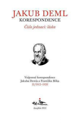 Číslo jednací: láska, sv. II. (Korespondence Jakuba Demla III./2.
