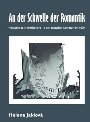 An der Schwelle der Romantik. Konzepte des Künstlertums in der deutschen Literatur um 1800