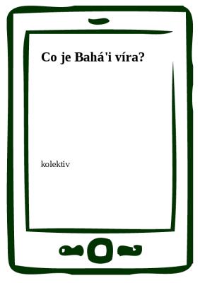 Co je Bahá'i víra?
