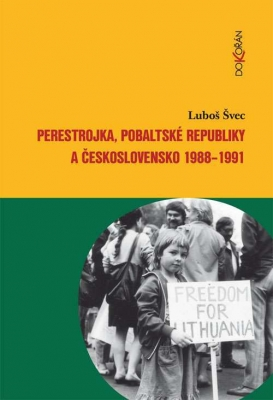 Perestrojka, pobaltské republiky a Československo 1988-1991