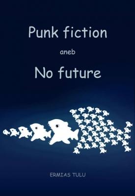 Punk fiction aneb No future