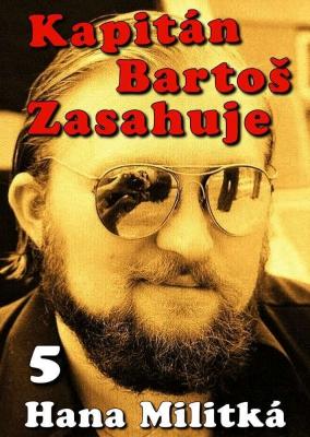 Kapitán Bartoš Zasahuje 5