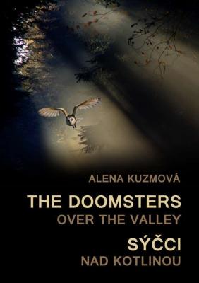 The Doomsters over the Valley / Sýčci nad kotlinou