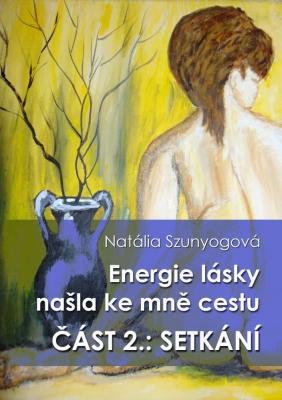 Energie lásky našla ke mně cestu