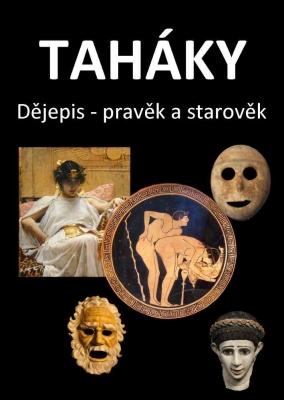 Taháky: Dějepis – pravěk a starověk