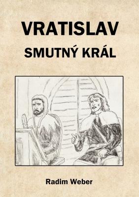 Vratislav - smutný král