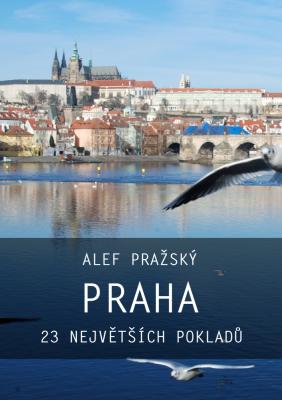 Praha: 23 největších pokladů