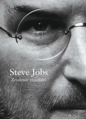 Steve Jobs - Zrodenie vizionára