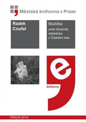 Blůdička, aneb, Mystická detektivka z Českého lesa