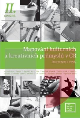 Mapování kulturních a kreativních průmyslů v ČR                         (II. svazek)