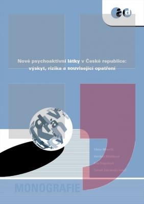 Nové psychoaktivní látky v České republice: výskyt, rizika a související opatření