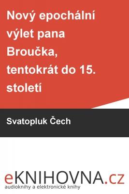 Nový epochální výlet pana Broučka, tentokrát do 15. století