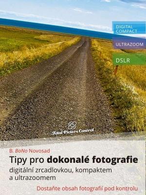 Tipy pro dokonalé fotografie digitální zrcadlovkou, kompaktem a ultrazoomem