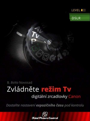Zvládněte režim Tv digitální zrcadlovky Canon