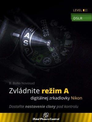 Zvládnite režim A digitálnej zrkadlovky Nikon