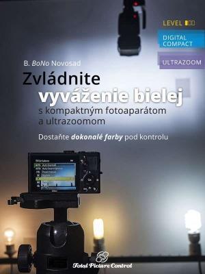 Zvládnite vyváženie bielej s kompaktným fotoaparátom a ultrazoomom