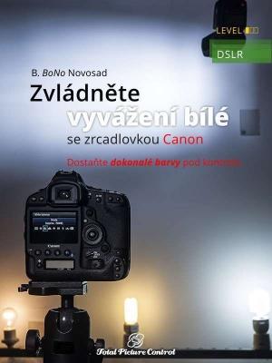 Zvládněte vyvážení bílé se zrcadlovkou Canon