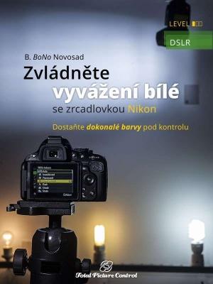 Zvládněte vyvážení bílé se zrcadlovkou Nikon