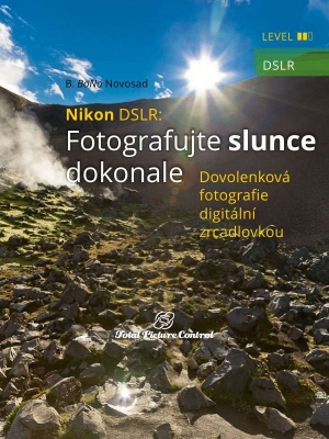 Nikon DSLR: Fotografujte slunce dokonale