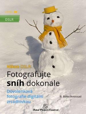 Nikon DSLR: Fotografujte sníh dokonale
