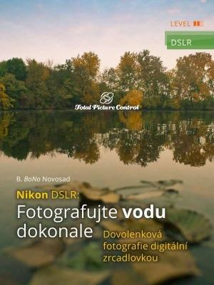 Nikon DSLR: Fotografujte vodu dokonale