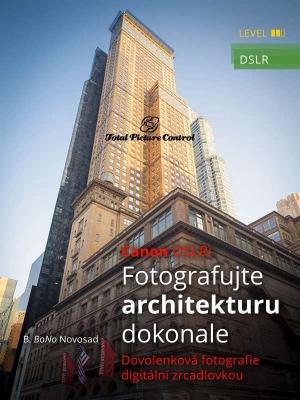 Canon DSLR: Fotografujte architekturu dokonale