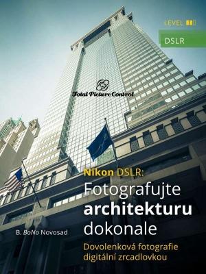 Nikon DSLR: Fotografujte architekturu dokonale