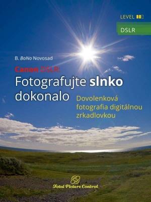 Canon DSLR: Fotografujte slnko dokonalo
