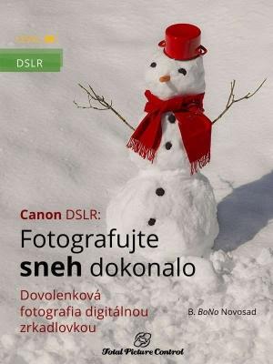 Canon DSLR: Fotografujte sneh dokonalo