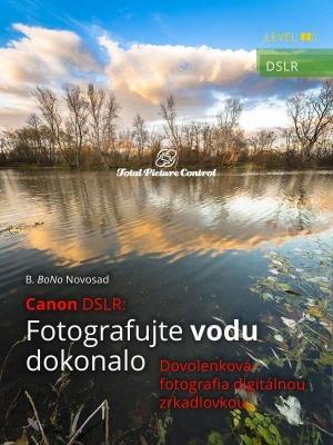 Canon DSLR: Fotografujte vodu dokonalo