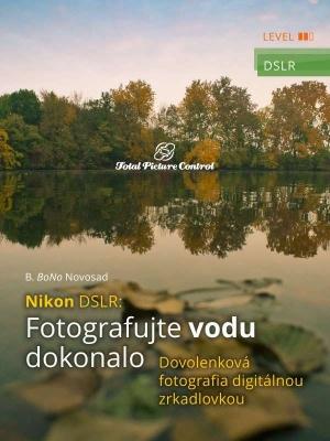 Nikon DSLR: Fotografujte vodu dokonalo