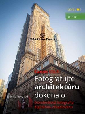 Canon DSLR: Fotografujte architektúru dokonalo